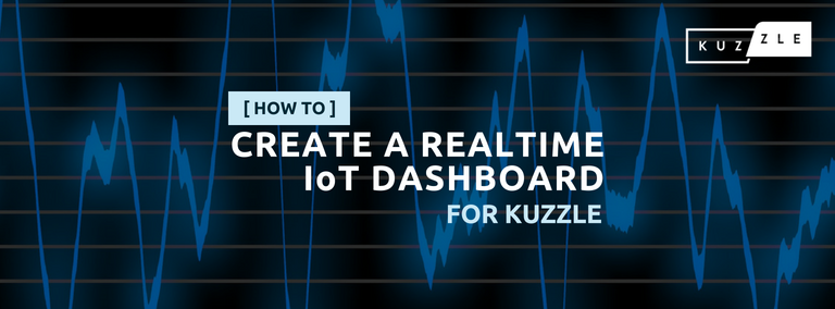 featured image blog post hubspot tech_ how to create a realtime IoT dashboard for Kuzzle