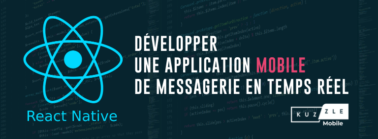 Développer une application mobile de messagerie en temps réel avec React Native