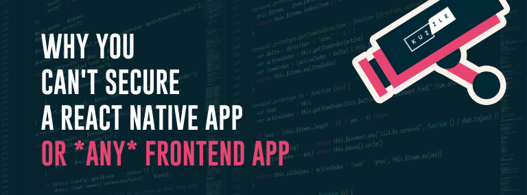 Why you can't secure a React Native (or any frontend) application
