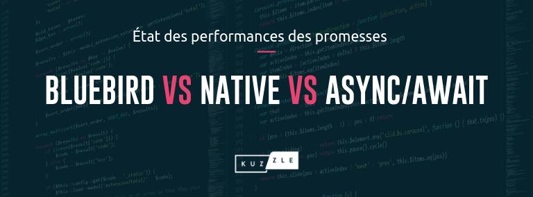 Bluebird vs Native vs Async/Await - État des performances des promesses en 2019
